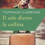 Il sole dietro la collina T. Carbone, recensione di Matteo Melis