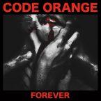 Code Orange – Forever – recensione musica