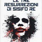 Le tre ressurrezioni di Sisifo Re Cosimo Argentina
