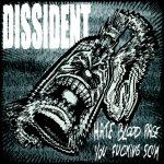 Dissident – Hate Blood Rage You Fucking Scum – Da Nizza con furore!