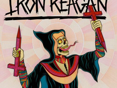 Iron Reagan – Crossover Ministry – Thrashcore cupo e apocalittico.