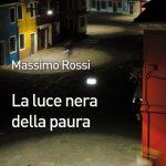 """Recensione di: """"La luce nera della paura"""" di Massimo Rossi"""