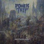 Power Trip – Nightmare Logic – Thrash metal. Quello vero e duro a morire.