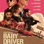 Baby Driver – Il Genio Della Fuga – Adrenalina con irriverente musicalità.