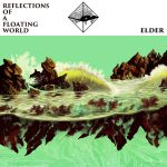 Elder – Reflections Of A Floating World – Classe, potenza e sogno.