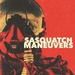 Sasquatch – Maneuvers – Manovre stoner in paesaggi desertici e spaziali.