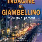Indagine al Giambellino, di Matteo Di Giulio Recensione