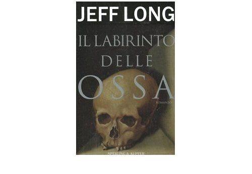 Jeff Long – Il labirinto delle ossa Recensione di Matteo Melis