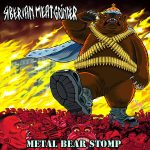 Siberian Meat Grinder – Metal Bear Stomp – L'orso metallico vi calpesterà.
