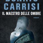 """""""Ilmaestro delle ombre """" di Donato Carrisi Recensione di T. Breviglieri"""