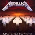 Metallica – Master Of Puppets – Sofferto, intenso ed emozionante.