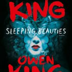 Sleeping beauties – Stephen & Owen King -Recensione