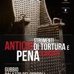 Antichi Strumenti di Tortura e Pena di Morte Gubbio fino al 1.5.18