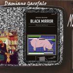 Black Mirror – Memorie dal futuro – Damiano Garofalo