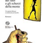 I giochi del fato e gli scherzi della mente – Massimiliano Irenze