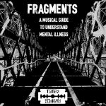 Fragments – A Musical Guide To Understand Mental Illness (EP)