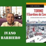Intervista ad Ivano Barbiero – Torino. Il guardiano dei Cavalieri