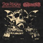 Iron Reagan – Iron Reagan – Gatecreeper (Split) – Carrarmati e satanismo.