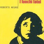 I fuochi fatui – Roberto Negro – Recensione