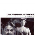 Una Vampata D'Amore – Folle e malinconica danza dello squilibrio amoroso.