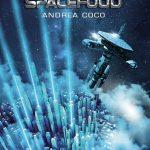 Spacefood (La nuova gastronomia siderale) Recensione di Emanuele Airola