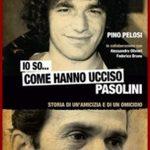 Io so… come hanno ucciso Pasolini. Storia di un'amicizia e di un omicidio – Pino Pelosi