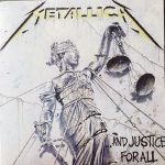 Metallica – …And Justice For All – Vivere è morire.