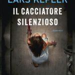 Il cacciatore silenzioso di Lars Kepler – Recensione