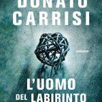 L'uomo del labirinto – Donato Carrisi – Recensione