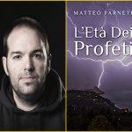 """Intervista a Matteo Farneti  autore de """" L 'età dei profeti """" –"""