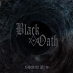 Black Oath – Behold The Abyss – Una volta la morte cantava.