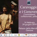 """""""Caravaggio e i Genovesi. Committenti, collezionisti, pittori"""" fino a 24/6/19"""