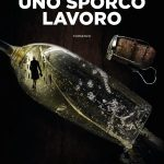 """""""Uno sporco lavoro"""" – Bruno Morchio. Recensione di Alberto Zanini"""