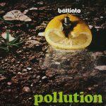 Franco Battiato – Pollution – Rock ed elettronica combinati alla perfezione.