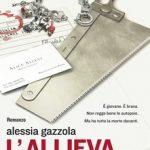 Recensione L'allieva di Alessia Gazzola – Longanesi