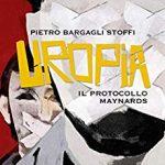 Uropia – il protocollo Maynards – Pietro Bargagli Stoffi