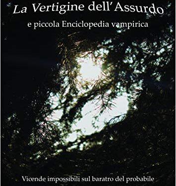 """Recensione """"LA VERTIGINE DELL'ASSURDO"""" di Gabriele Luzzini"""