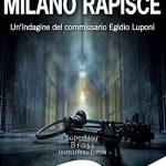 """""""Milano rapisce"""" –  Matteo Speroni –  Fratelli Frilli Editori- Recensione"""
