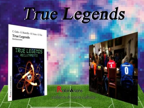 Intervista agli autori de True Legends – Reclutamento – Robin Edizioni