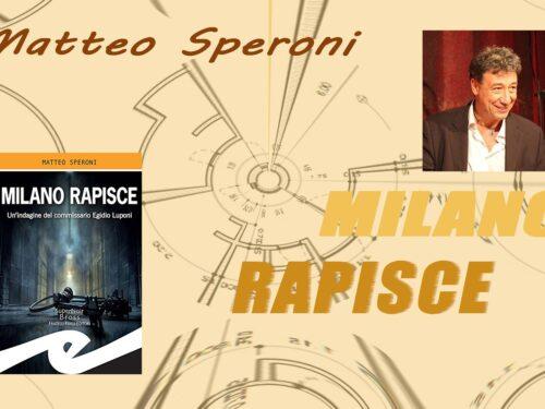 Intervista a Matteo Speroni autore de Milano rapisce