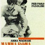Mamma Roma – Una ex prostituta cerca di farsi strada nella società romana.