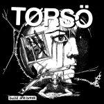 Torso – Build And Break (EP) – L'hardcore che non si spezza.
