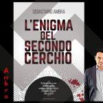"""INTERVISTA SEBASTIANO AMBRA : """"L'enigma del secondo cerchio"""""""