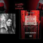 Intervista a Luca Vagnato – Scritto con il Sangue