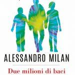 Alessandro Milan  Due milioni di baci – Dea Planeta Recensione