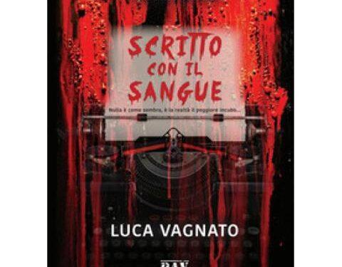 Recensione: Scritto con il sangue – Luca Vagnato – Pav edizioni