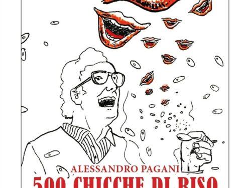 RECENSIONE 500 CHICCHE DI RISO – Alessandro Pagani – Rue De La Fontaine Edizioni