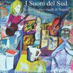 I SUONI DEL SUD. LA MUSICA TRA I VICOLI DI NAPOLI  P. Ponti A. G. D' Errico – CTL Edizioni