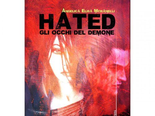 Hated Gli occhi del demone (Angelica Elisa Moranelli) Ed. Homo Scrivens