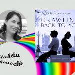 INTERVISTA A MICHELA CHIUCCHI – Crawling back to you